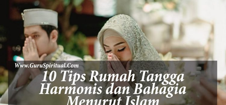 10 Tips Rumah Tangga Harmonis Menurut Islam
