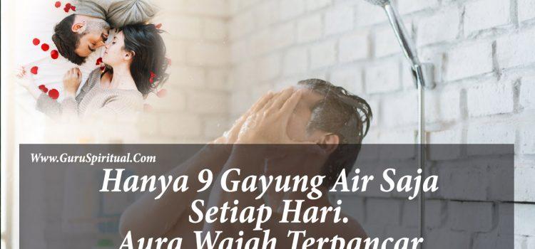Cukup 9 Gayung Air | Cara Membuka Aura Wajah Agar Bersinar