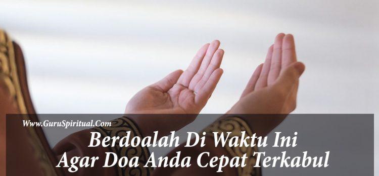 Inilah Waktu Paling Mustajab Untuk Berdoa Yang Di Ajarkan Nabi